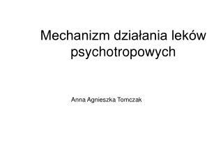 Mechanizm działania leków psychotropowych