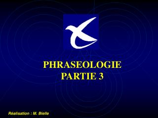 PHRASEOLOGIE PARTIE 3