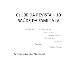 CLUBE DA REVISTA – 10 SAÚDE DA FAMÍLIA IV
