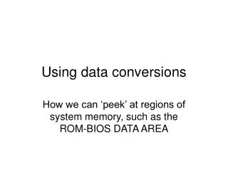 Using data conversions