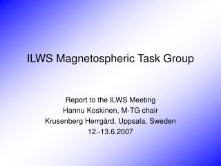ILWS Magnetospheric Task Group