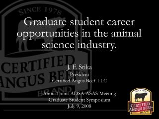 Graduate student career opportunities in the animal science industry.