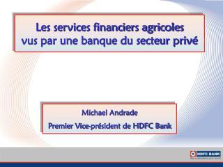 Les services financiers agricoles vus par une banque du secteur privé
