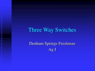 Three Way Switches