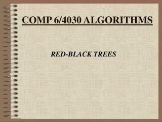 COMP 6/4030 ALGORITHMS