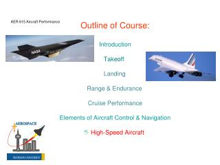 Outline of Course: Introduction                              Takeoff Landing Range & Endurance