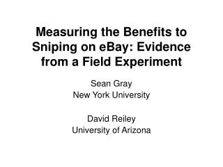 Measuring the Benefits to Sniping on eBay: Evidence from a Field Experiment
