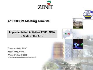 4 th  COCOM Meeting Tenerife Susanne Jakobs, ZENIT Katja K�ding, NeMa