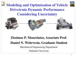 Zissimos P. Mourelatos, Associate Prof. Daniel N. Wehrwein, Graduate Student