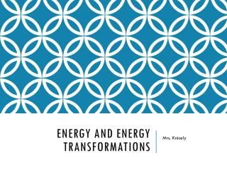 Energy and Energy Transformations