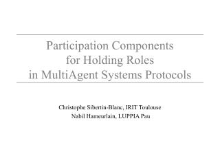 Participation Components  for Holding Roles  in MultiAgent Systems Protocols