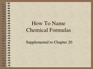How To Name  Chemical Formulas