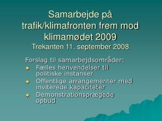 Samarbejde på trafik/klimafronten frem mod klimamødet 2009 Trekanten 11. september 2008