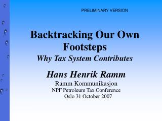 Backtracking Our Own Footsteps Why Tax System Contributes