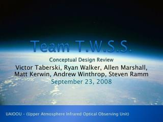Team T.W.S.S. Conceptual Design Review