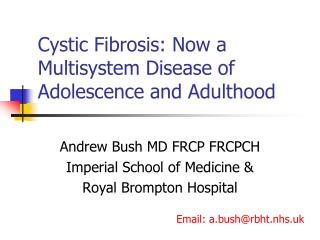 Cystic Fibrosis: Now a Multisystem Disease of Adolescence and Adulthood