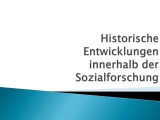 Historische Entwicklungen innerhalb der Sozialforschung