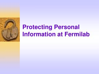 Protecting Personal Information at Fermilab