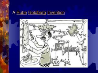 A  Rube Goldberg Invention