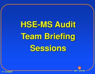 HSE-MS Audit Team Briefing Sessions