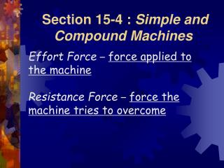 Section 15-4 :  Simple and Compound Machines