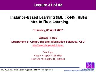 Thursday, 05 April 2007 William H. Hsu Department of Computing and Information Sciences, KSU