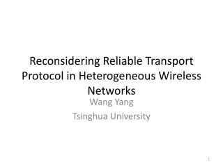 Reconsidering Reliable Transport Protocol in Heterogeneous Wireless Networks