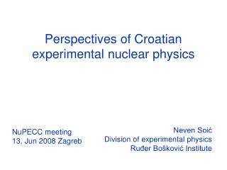 Perspectives of Croatian experimental nuclear physics
