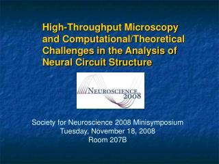 Society for Neuroscience 2008 Minisymposium Tuesday, November 18, 2008 Room 207B