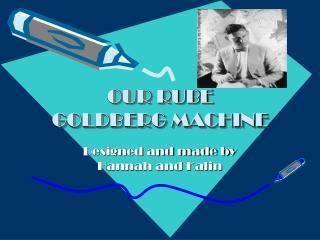 OUR RUBE GOLDBERG MACHINE