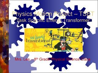 "Physics Motion Project – TSET ""Task Specific Energy Transformer"""