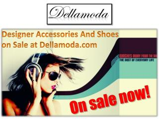 Designer Accessories And Shoes on Sale at Dellamoda.com