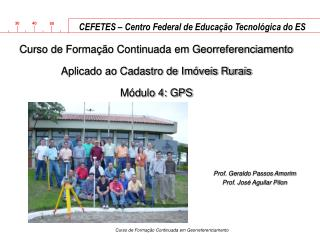Prof. Geraldo Passos Amorim Prof. José Aguilar Pilon