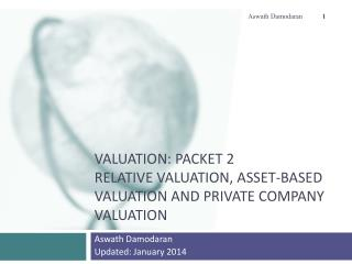 Valuation : Packet 2 Relative  Valuation, Asset-based valuation and Private Company Valuation