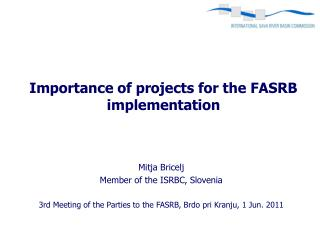 Importance of projects for the FASRB implementation
