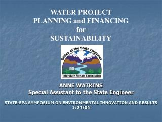 ANNE WATKINS  Special Assistant to the State Engineer