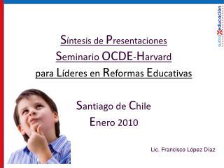 S íntesis de  P resentaciones S eminario  OCDE - H arvard