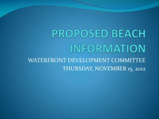 PROPOSED BEACH INFORMATION
