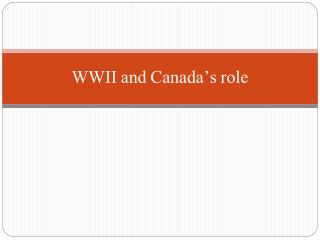 WWII and Canada � s role