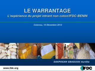 LE WARRANTAGE L'expérience du projet intrant non coton/IFDC-BENIN