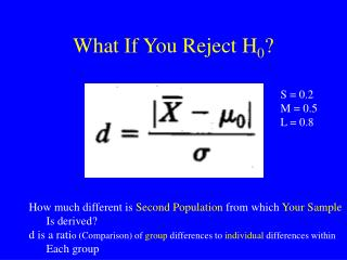 What If You Reject H 0 ?