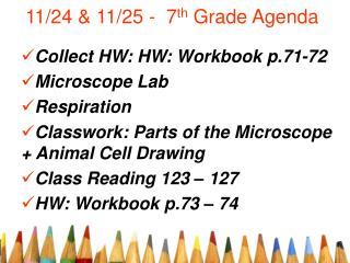 11/24 & 11/25 -  7 th  Grade Agenda