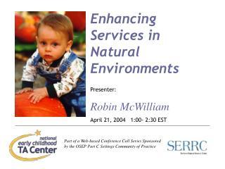 Enhancing  Services in  Natural Environments