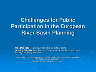 Challenges for Public Participation in the European River Basin Planning