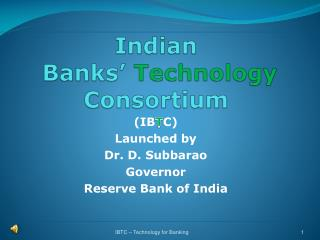 Indian  Banks'  Technology  Consortium
