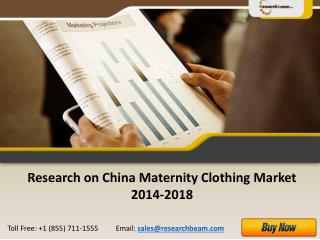 China Maternity Clothing Market. Growth, Trends 2014-2018