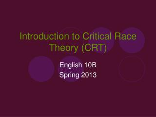 Introduction to Critical Race Theory (CRT)