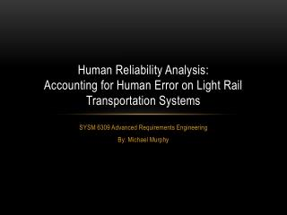 Human Reliability Analysis: Accounting for Human Error on Light Rail Transportation Systems
