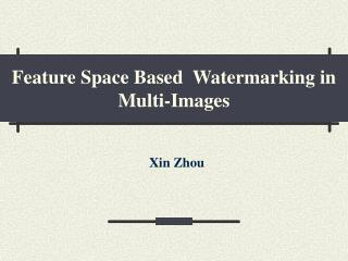Feature Space Based  Watermarking in Multi-Images