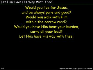 Let Him Have His Way With Thee
